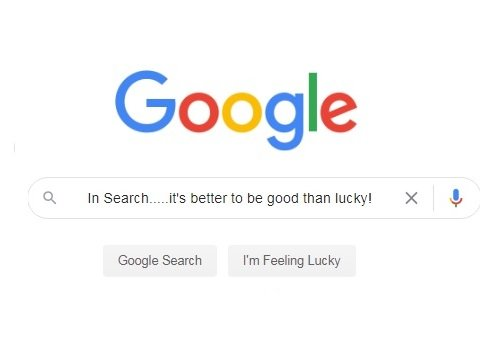In Search...it's better to be Good than Lucky - Oak Brook Digital